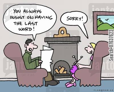 last world cartoon humor: 'You always insist on having the last word.'