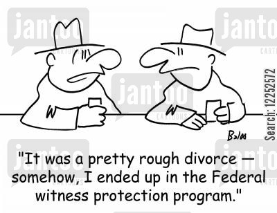 bad divorce cartoon humor: 'It was a pretty rough divorce -- somehow, I ended up in the Federal witness protection program.'