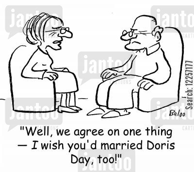 bickers cartoon humor: 'Well, we agree on one thing -- I wish you'd married Doris Day, too!'