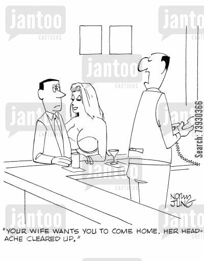 publicans cartoon humor: 'Your wife wants you to come home. Her headache cleared up.'