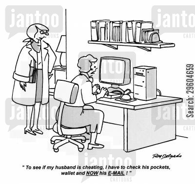 email cartoon humor: 'To see if my husband is cheating, I have to check his pockets, wallet and NOW his E-MAIL!'