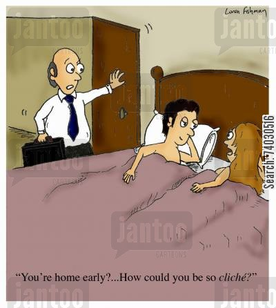 couples cartoon humor: 'You're home early?...How could you be so cliche?'