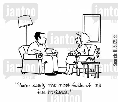 serial wife cartoon humor: 'You're easily the most fickle of my five husbands.'