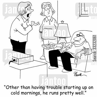 selling cars cartoon humor: 'Other than having trouble starting up on cold days, he runs pretty well.'