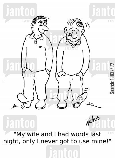 henpecked husband cartoon humor: 'My wife and I had words last night, only I never got to use mine!'