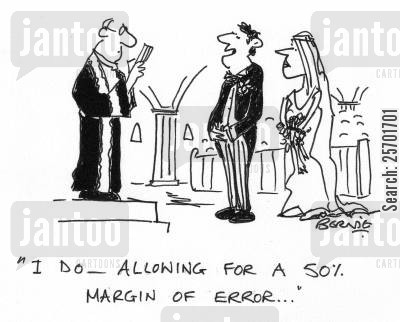 planned ahead cartoon humor: 'I do - allowing for a 50 margin of error...'