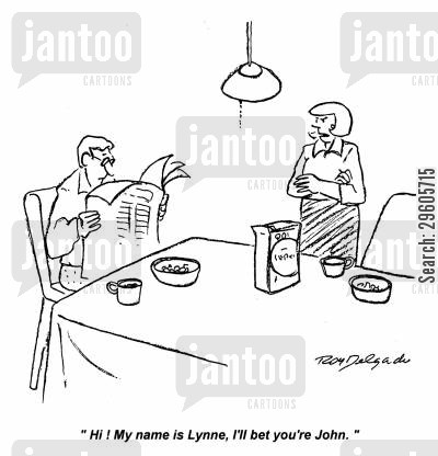 teasing cartoon humor: 'Hi! My name is Lynne, I'll be you're John.'