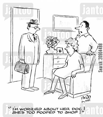 doctors visit cartoon humor: 'I'm worried about her Doc! She's too pooped to shop!'