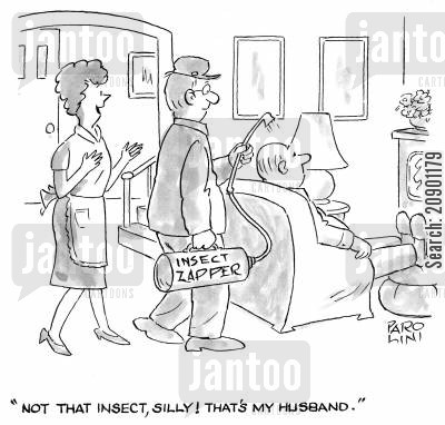 rent a kil cartoon humor: 'Not that insect, silly! That's my husband.'