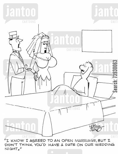 adulterers cartoon humor: 'I know I agreed to an open marriage, but I didn't think you'd have a date on our wedding night.'