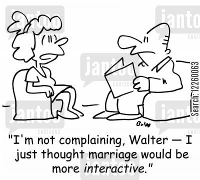 interact cartoon humor: 'I'm not complaining, Walter -- I just thought marriage would be more interactive.'