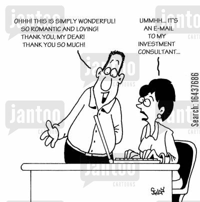 financial advise cartoon humor: 'Ohhh! This is simply wonderful! So romantic and loving! Thank you, my dear! Thank you so much!'