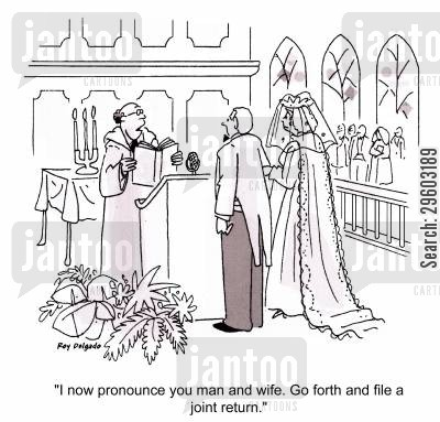 deduction cartoon humor: 'I now pronounce you man and wife. Go forth and file a joint return.'