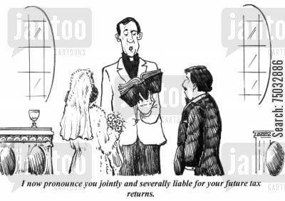 ceremony cartoon humor: 'I now pronounce you jointly and severally liable for your future tax returns.'