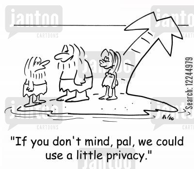 isles cartoon humor: 'If you don't mind, pal, we could use a little privacy.'