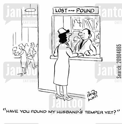 found cartoon humor: 'Have you found my husband's temper yet?'