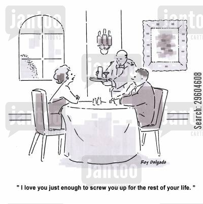 dater cartoon humor: 'I love you just enough to screw you up for the rest of your life.'