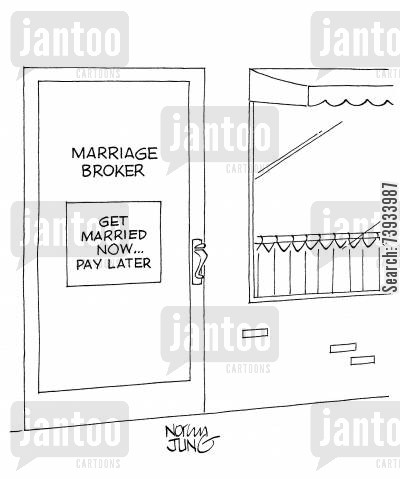 matchmaking cartoon humor: Marriage Broker: Get married now...pay later.