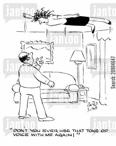 tone of voice cartoon humor: 'Don't you ever use that tone of voice with me again!'