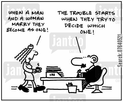 marital disputes cartoon humor: 'When a man and a woman get married they become one.' - 'The trouble starts when the try to decide which one.'