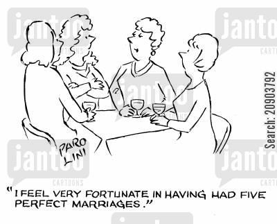 harlot cartoon humor: 'I feel vert fortunate in having had five perfect marriages.'