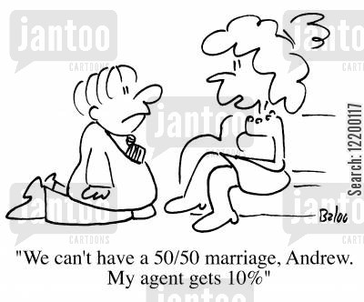percentages cartoon humor: We can't have a 5050 marriage, Andrew, my agent gets 10