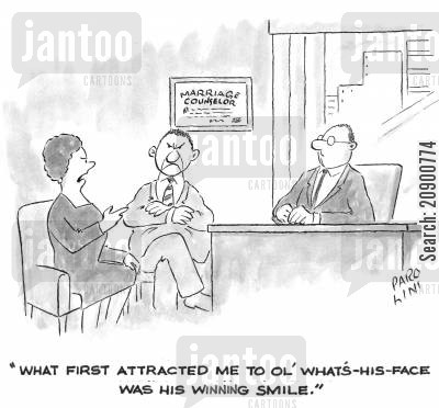 sourpusses cartoon humor: 'What first attracted me to ol' What's-His-Face was his winning smile.'