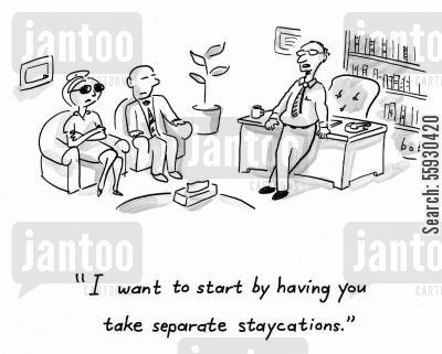 marriage counseling cartoon humor: Marriage therapist tells couple 'I want to start by having you take separate staycations'