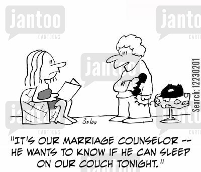favors cartoon humor: 'It's our marriage counselor — he wants to know if he can sleep on our couch tonight.'