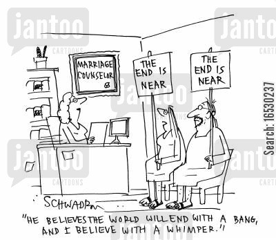 marriage counseling cartoon humor: 'He believes the world will end with a band, and I believe with a whimper.'
