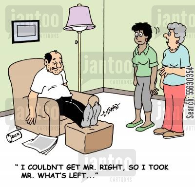 husband and wife cartoon humor: 'I couldn't get Mr. Right, so I took Mr. What's Left...'