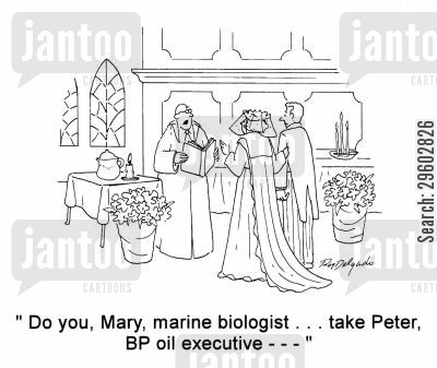 mismatches cartoon humor: 'Do you, Mary, marine biologist... take Peter, BP oil executive ---'