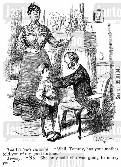 widow cartoon humor: The widow's intended: 'Well, Tommy, has your mother told you of my good fortune.' Tommy: 'No. She only said she was going to marry you!'