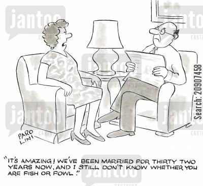amazes cartoon humor: 'It's amazing! We've been married for thirty two years now, and I still don't know whether you are fish or fowl!'