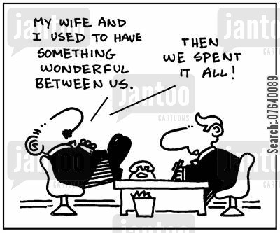 honeymoon periods cartoon humor: 'My wife and I used to have something wonderful between us. Then we spent it all.'