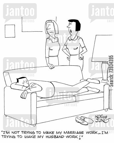 marital problem cartoon humor: 'I'm not trying to make my marriage work...I'm trying to make my husband work!'