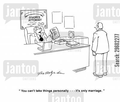 divorce attorney cartoon humor: 'You can't take things personally --- it's only marriage.'
