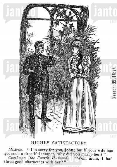 bad tempered cartoon humor: Mistress asks coachman why he married his wife if she has such a bad temper.