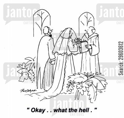 marriage vows cartoon humor: 'Okay.. what the hell.'