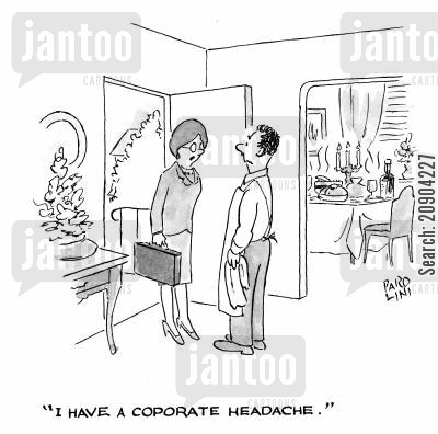 migrane cartoon humor: 'I have a corporate headache.'