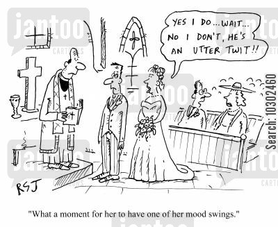 moody woman cartoon humor: 'What a moment for her to have one of her mood swings.'