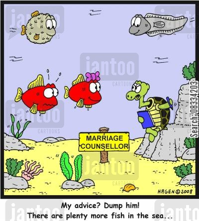 getting dumped cartoon humor: 'My advice? Dump him! There are plenty more fish in the sea...'