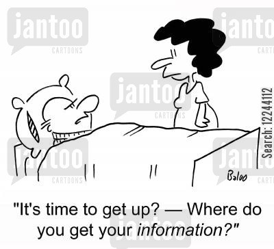 get up cartoon humor: 'It's time to get up? -- Where do you get your information?'