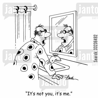 pajamas cartoon humor: 'It's not you, it's me.'
