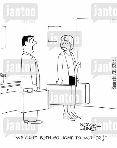 mothers in law cartoon humor: 'We can't both go home to mother!'