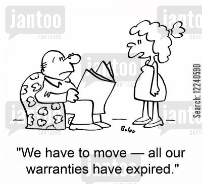expired warranties cartoon humor: 'We have to move -- all our warranties have expired.'