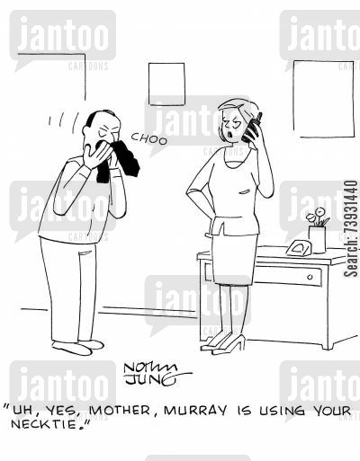 handkerchief cartoon humor: 'Uh, yes, mother, Murray is using your necktie.'