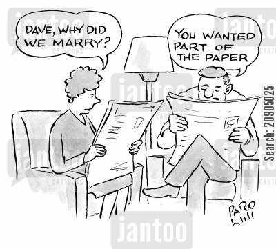 old married couple cartoon humor: 'Dave, why did we marry?' 'You wanted part of the paper.'