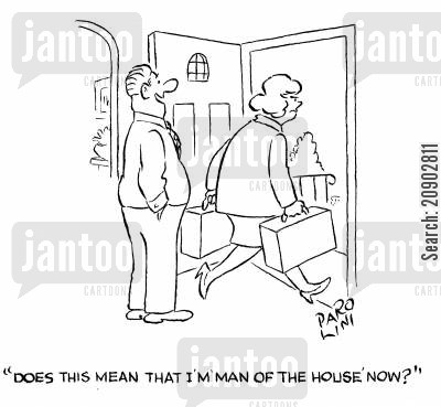 pack up cartoon humor: 'Does this mean that I'm 'man of the house' now?'