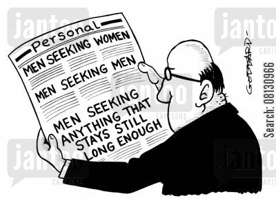 personals cartoon humor: Lonely Hearts - Men seeking anything that stays still long enough.